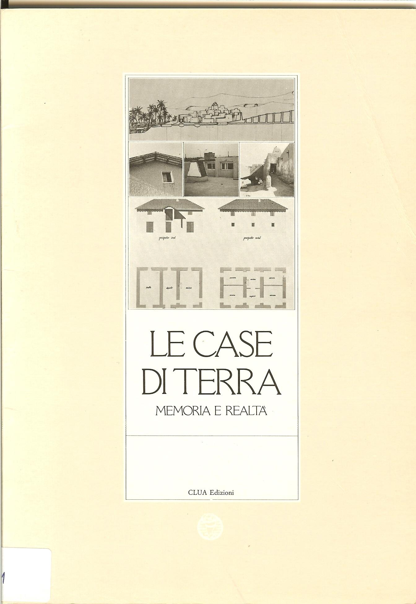 Le case di terra memoria e realt catalogo della mostra for Case di terra